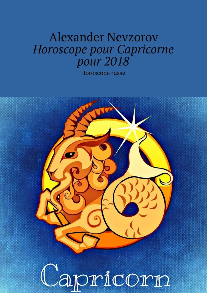 Horoscope pour Capricorne pour2018. Horoscope russe