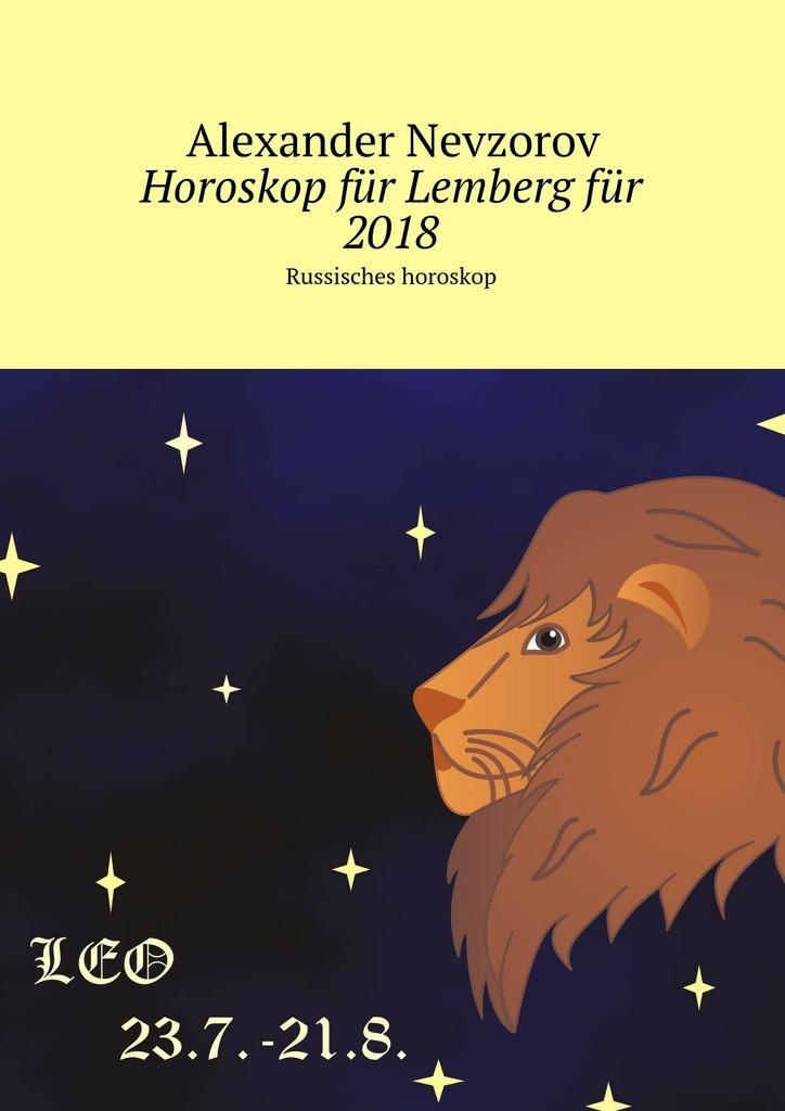 Alexander Nevzorov Horoskop für Lembergfür 2018. Russisches horoskop pris für dümmi