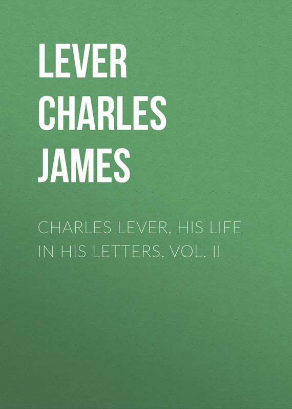 Lever Charles James Charles Lever, His Life in His Letters, Vol. II lever charles james the martins of cro martin vol i of ii