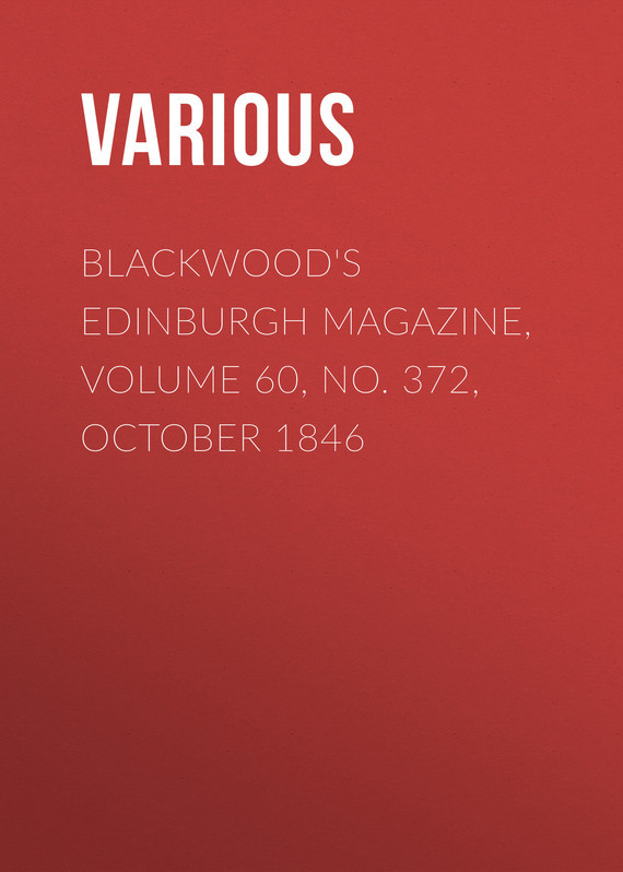 Blackwood's Edinburgh Magazine, Volume 60, No. 372, October 1846