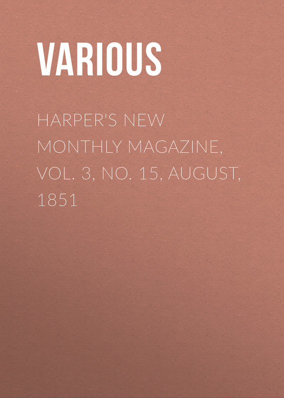 Various Harper's New Monthly Magazine, Vol. 3, No. 15, August, 1851 no new