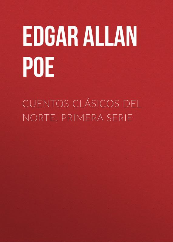 Эдгар Аллан По Cuentos Clásicos del Norte, Primera Serie cuentos fantasticos d