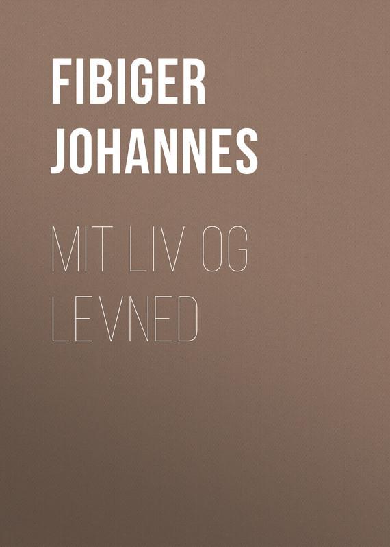 Fibiger Johannes Mit Liv og Levned frederik van eeden little johannes