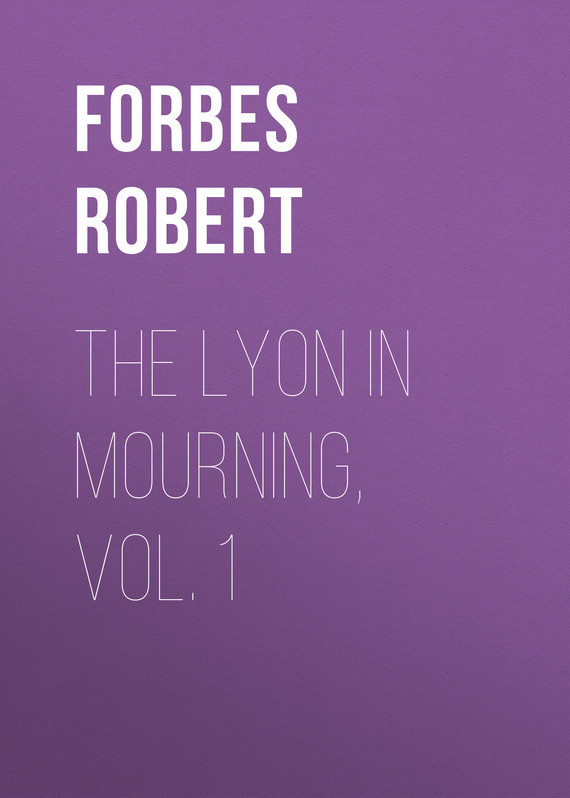 Forbes Robert The Lyon in Mourning, Vol. 1 chamomile mourning