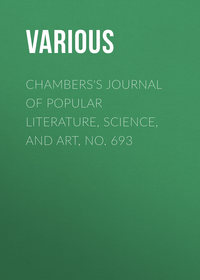 - Chambers's Journal of Popular Literature, Science, and Art, No. 693