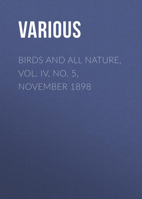Birds and All Nature, Vol. IV, No. 5, November 1898