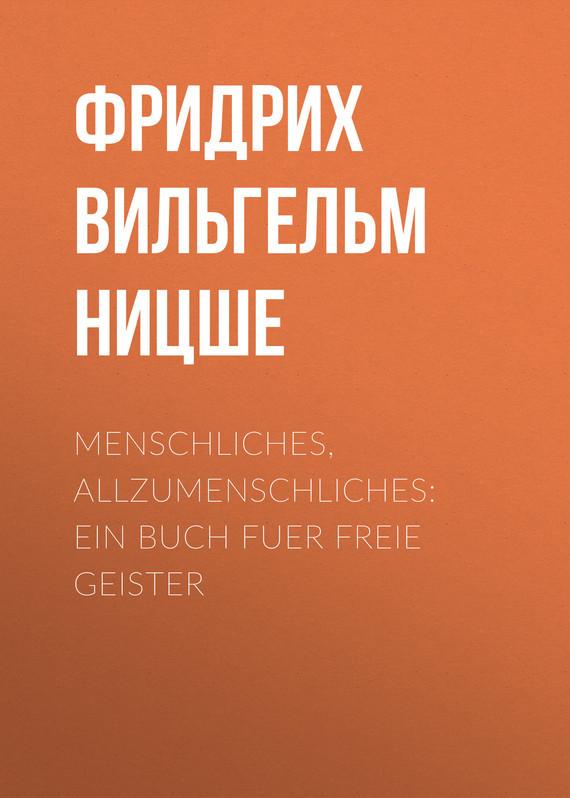 Menschliches, Allzumenschliches: Ein Buch Fuer Freie Geister