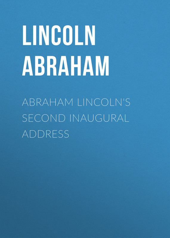 Lincoln Abraham Abraham Lincoln's Second Inaugural Address wendy abraham chinese phrases for dummies