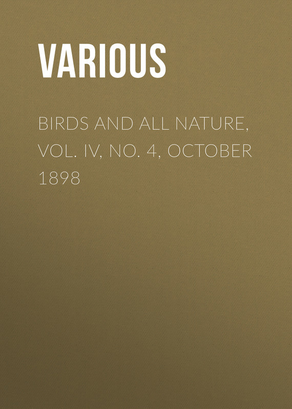 Birds and all Nature, Vol. IV, No. 4, October 1898