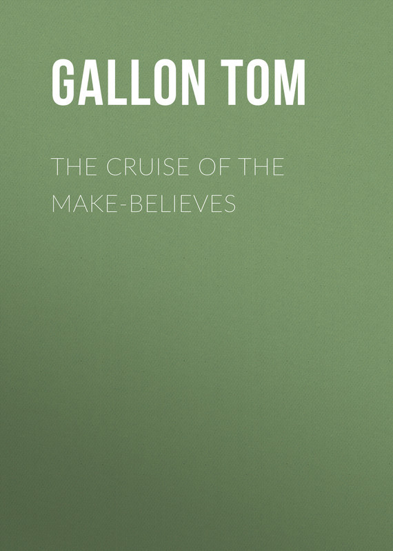 Gallon Tom The Cruise of the Make-Believes