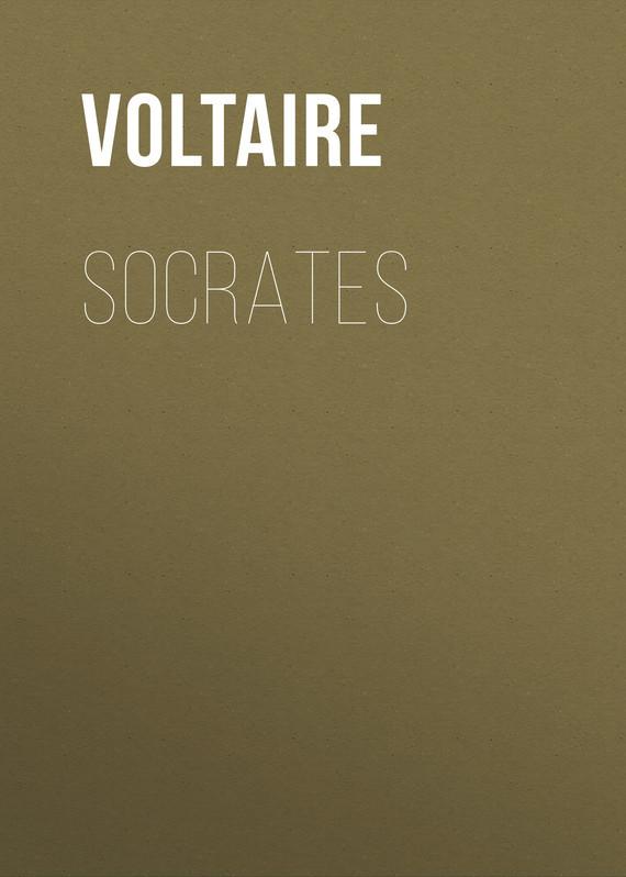Вольтер Socrates вольтер ф м золотые цитаты классиков литературы вольтер