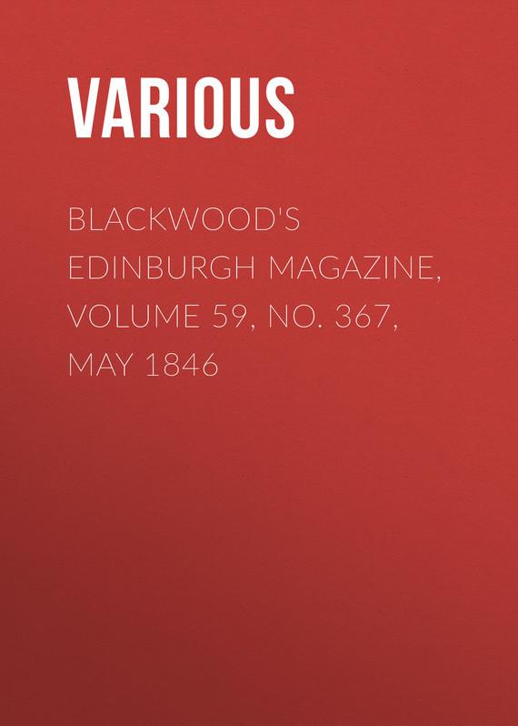 Blackwood's Edinburgh Magazine, Volume 59, No. 367, May 1846