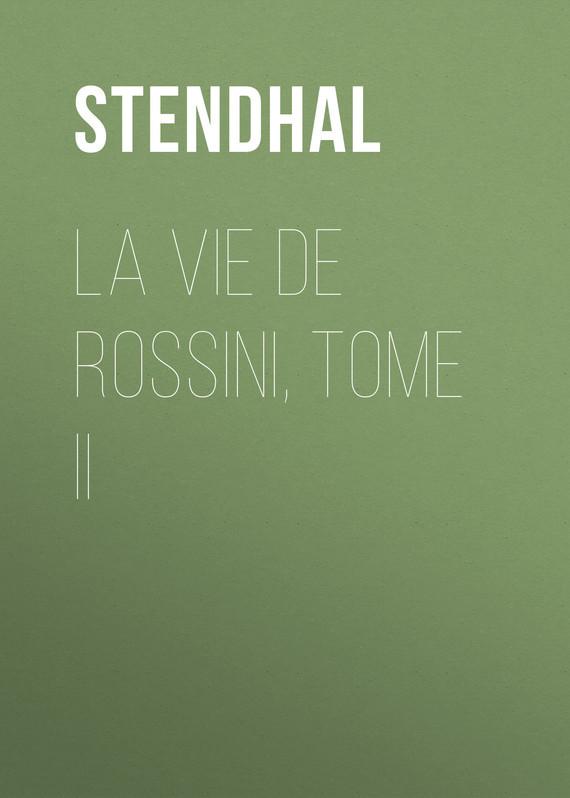 Stendhal La vie de Rossini, tome II палантин piazza italia piazza italia pi022gwyrq40 page 1