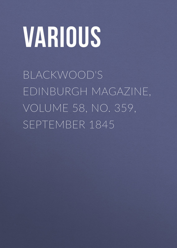 Обложка книги Blackwood's Edinburgh Magazine, Volume 58, No. 359, September 1845, автор Various