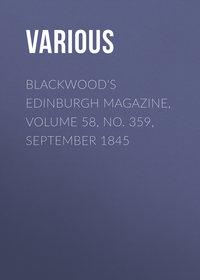 Various - Blackwood's Edinburgh Magazine, Volume 58, No. 359, September 1845