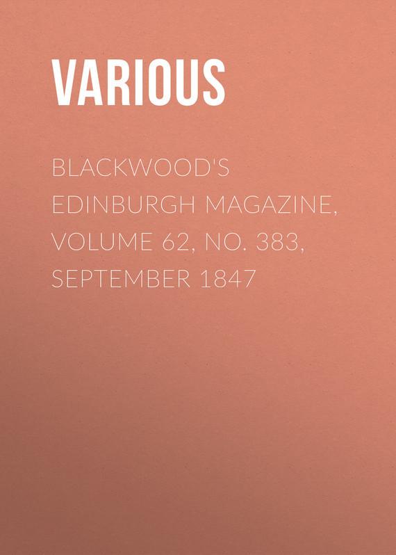Blackwood's Edinburgh Magazine, Volume 62, No. 383, September 1847