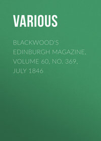Various - Blackwood's Edinburgh Magazine, Volume 60, No. 369, July 1846