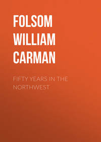 Folsom William Henry Carman - Fifty Years In The Northwest