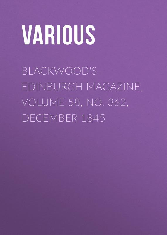 Various Blackwood's Edinburgh Magazine, Volume 58, No. 362, December 1845 no 6 volume 7