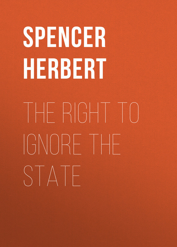 Spencer Herbert The Right to Ignore the State