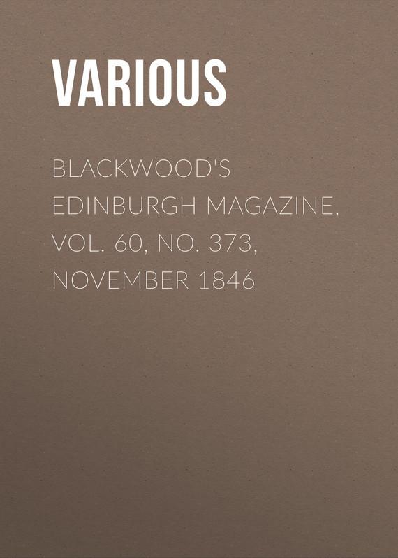 Various Blackwood's Edinburgh Magazine, Vol. 60, No. 373, November 1846 правдина н вкусная жизнь