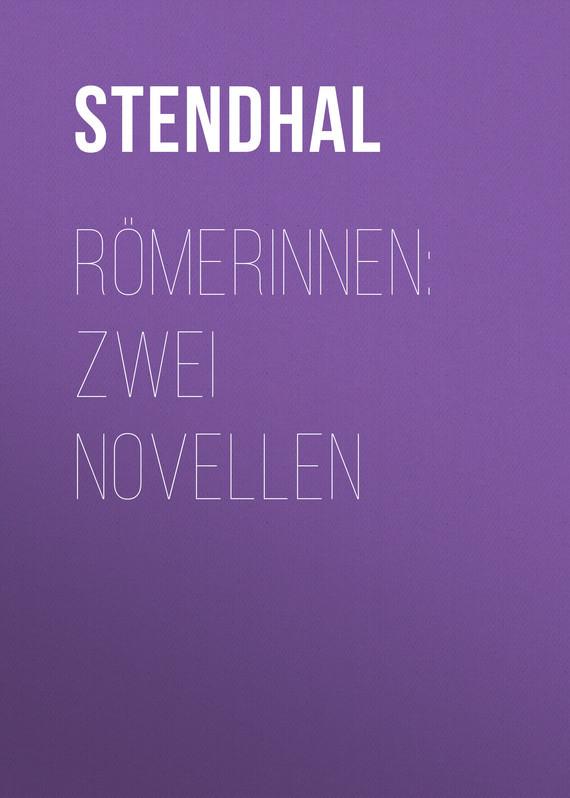 Stendhal Römerinnen: Zwei Novellen