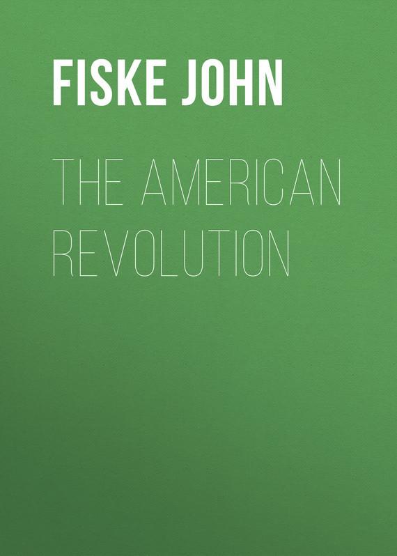 Fiske John The American Revolution fiske james under fire for servia