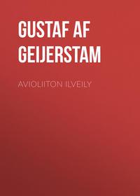 Gustaf af Geijerstam - Avioliiton ilveily