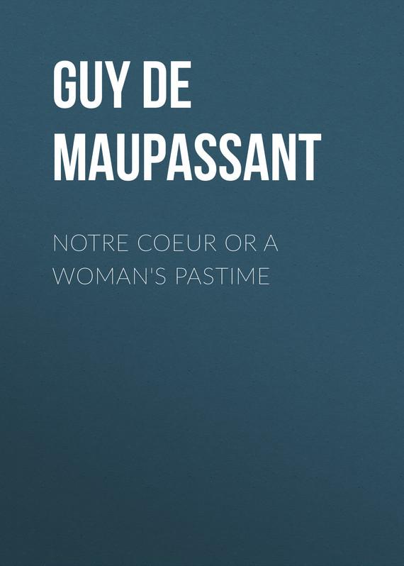 Notre Coeur or A Woman's Pastime