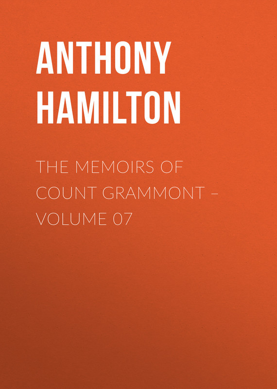 Anthony Hamilton The Memoirs of Count Grammont – Volume 07 mac demarco hamilton