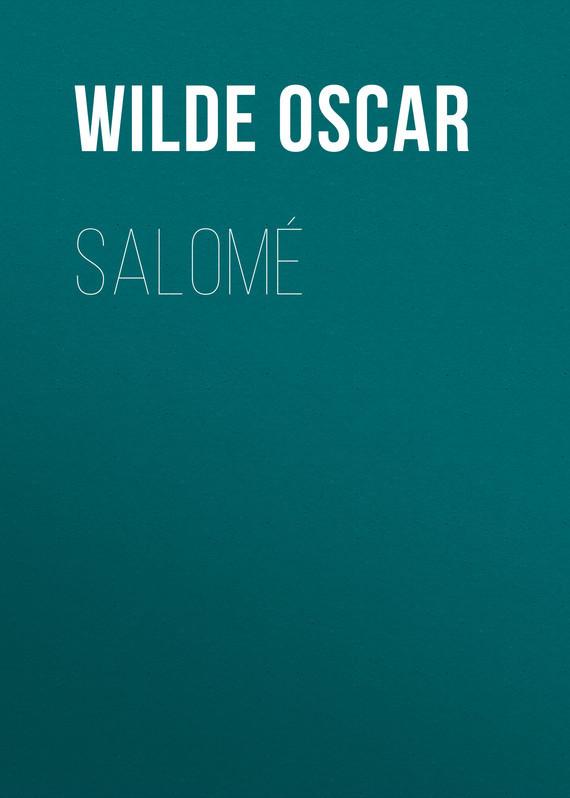 Оскар Уайльд. Salomé