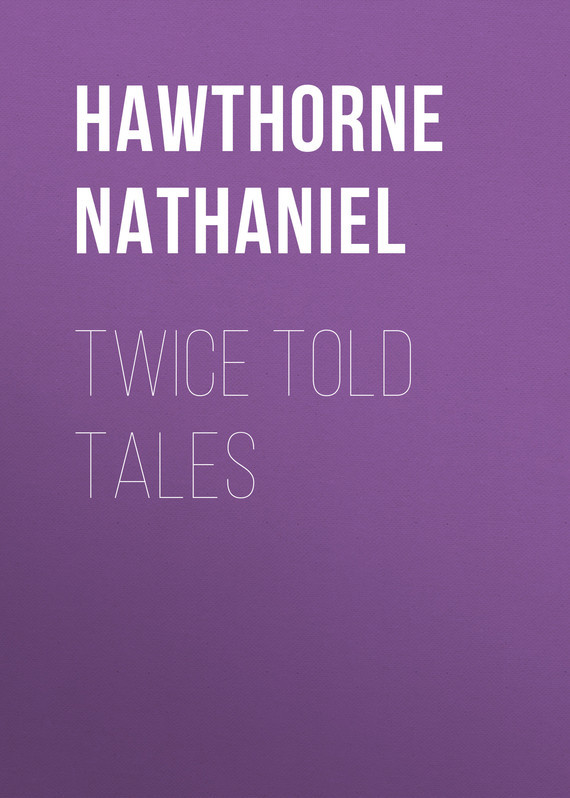 где купить Hawthorne Nathaniel Twice Told Tales по лучшей цене