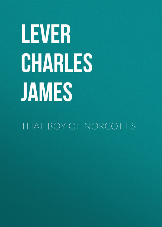 Lever Charles James That Boy Of Norcott's