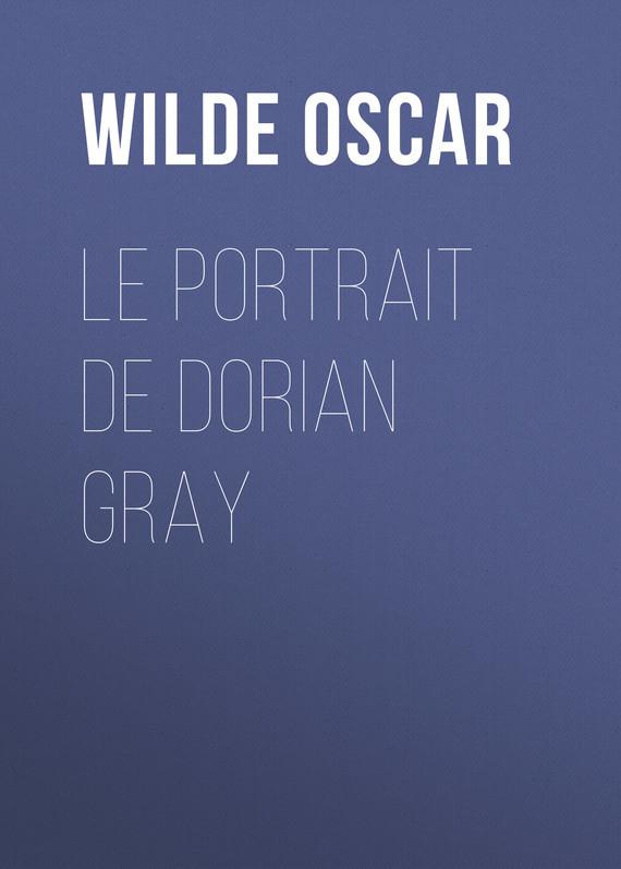 Оскар Уайльд Le portrait de Dorian Gray оскар уайльд õnnelik prints