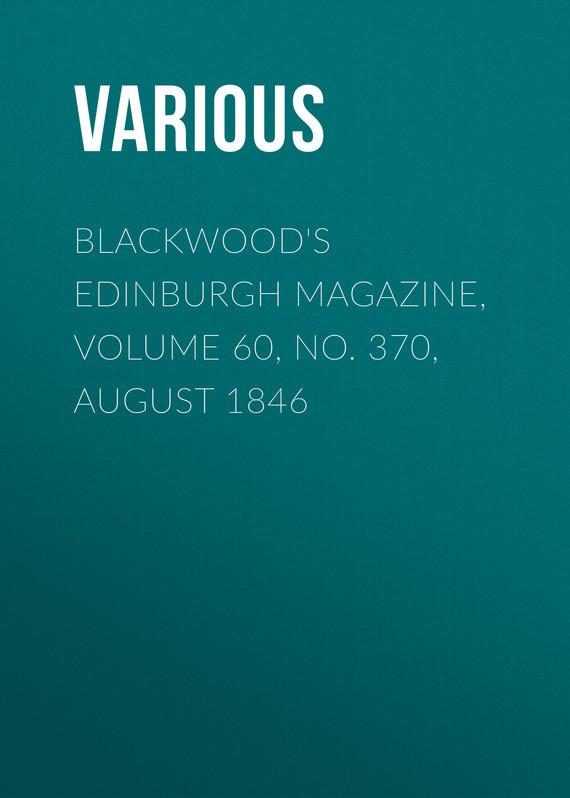 Blackwood's Edinburgh Magazine, Volume 60, No. 370, August 1846