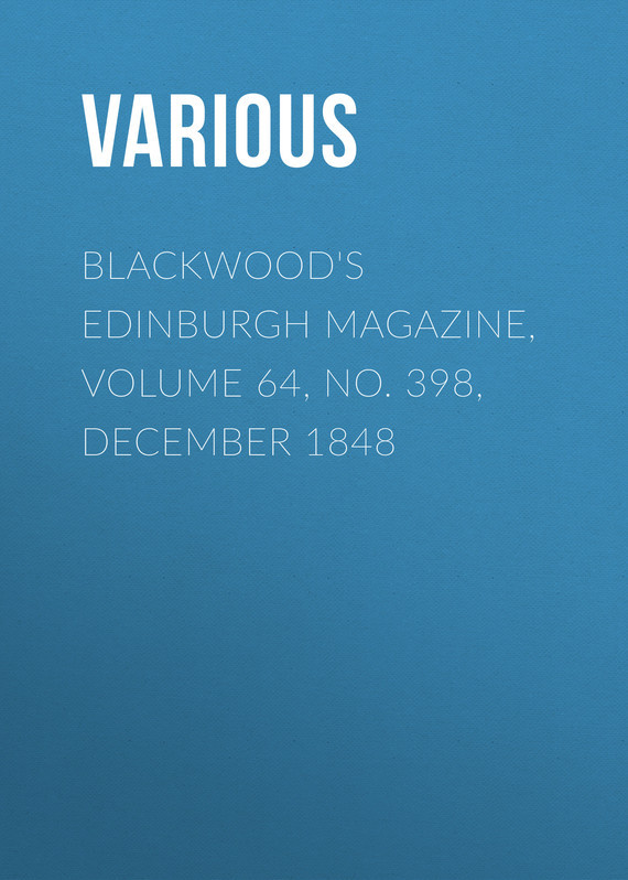 Blackwood's Edinburgh Magazine, Volume 64, No. 398, December 1848
