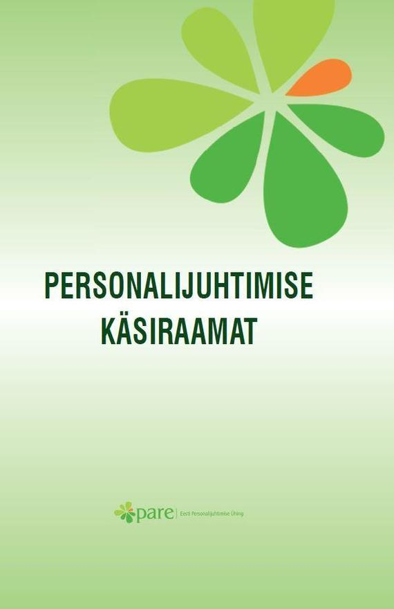 Коллектив авторов Personalijuhtimise käsiraamatu kolmas väljaanne katrina laurson personalijuhtimise käsiraamat 2012 2 täiendatud trükk