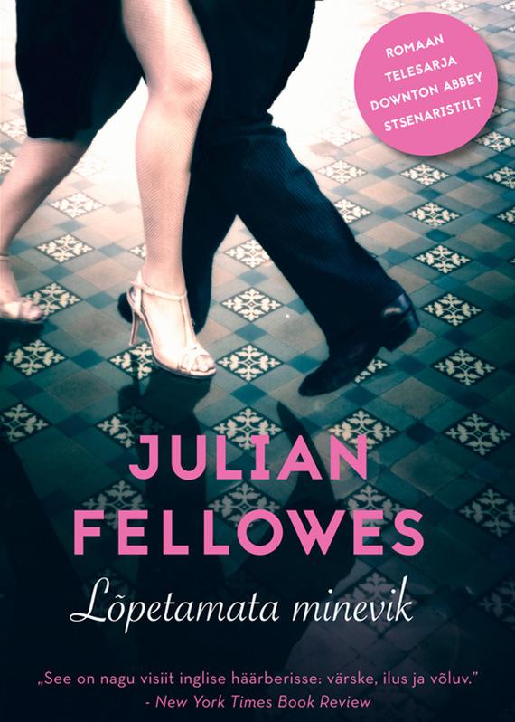 Julian  Fellowes. Lõpetamata minevik