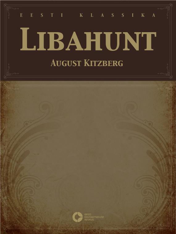 August Kitzberg Libahunt august kitzberg kauka jumal