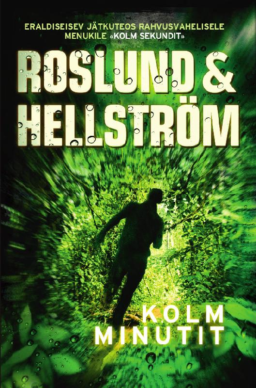 Anders Roslund Kolm minutit ISBN: 9789949596867 priit uring kolm eemalduvat kinga