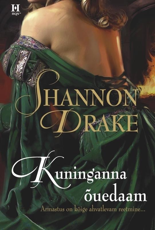 Shannon Drake. Kuninganna ouedaam