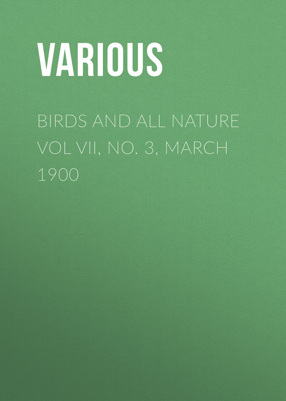 Birds and all Nature Vol VII, No. 3, March 1900