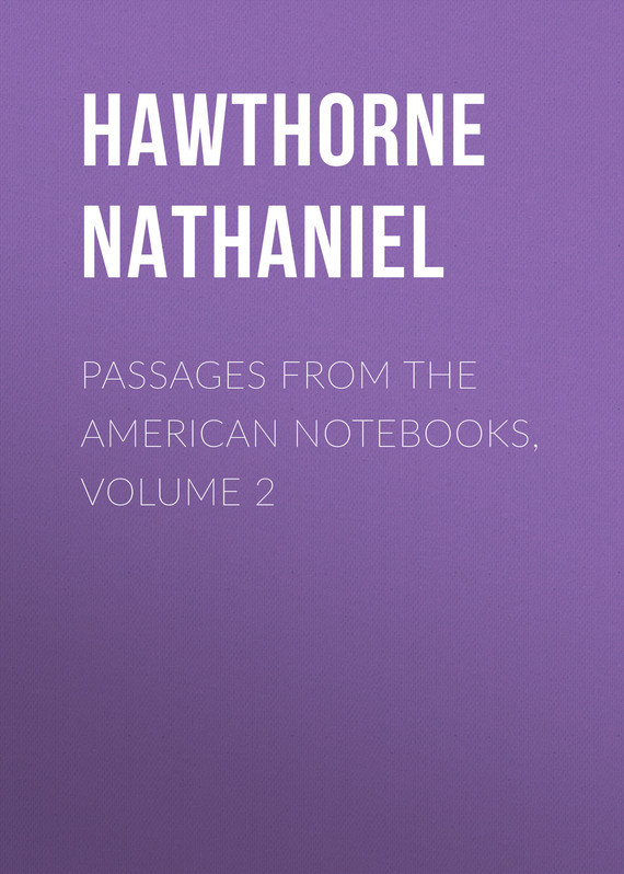 Hawthorne Nathaniel Passages from the American Notebooks, Volume 2 а и куприн барбос и жулька