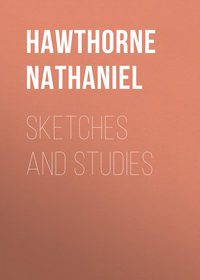 Hawthorne Nathaniel - Sketches and Studies