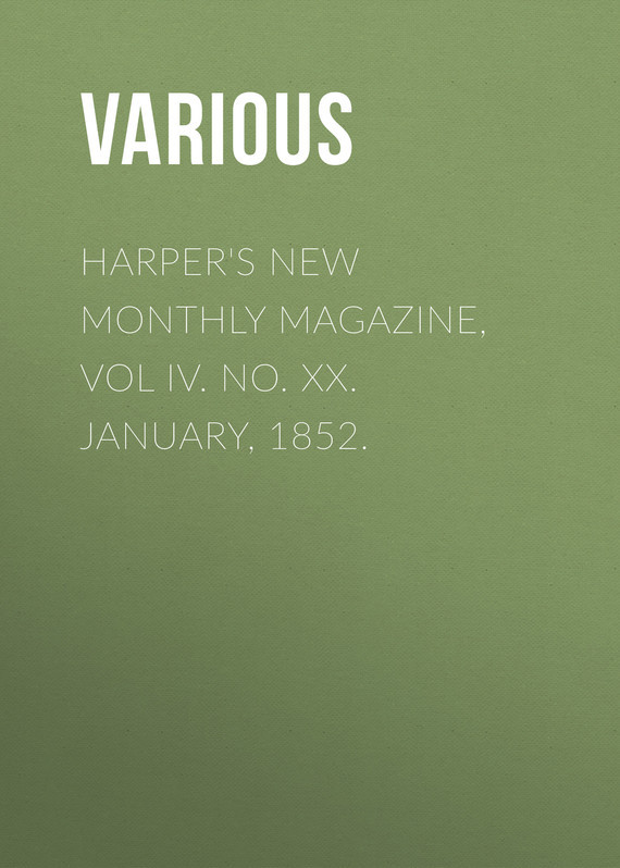 Various Harper's New Monthly Magazine, Vol IV. No. XX. January, 1852. various harper s new monthly magazine vol v no xxv june 1852