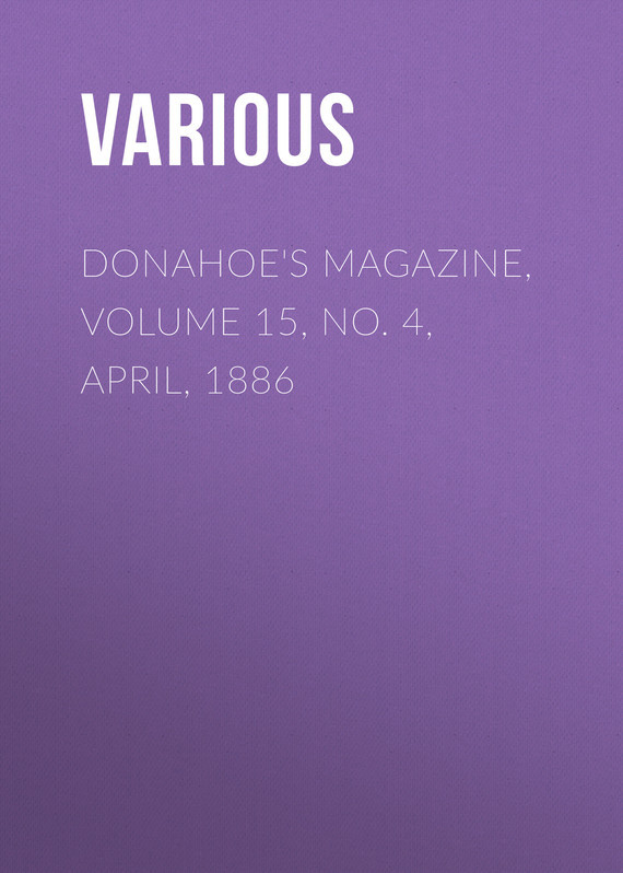 Various Donahoe's Magazine, Volume 15, No. 4, April, 1886 batman no man s land volume 4
