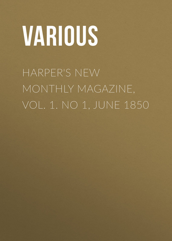 Various Harper's New Monthly Magazine, Vol. 1. No 1, June 1850 no new