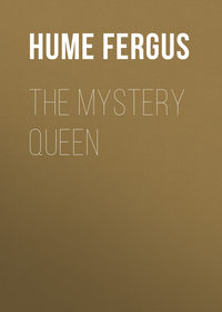 Hume Fergus - The Mystery Queen