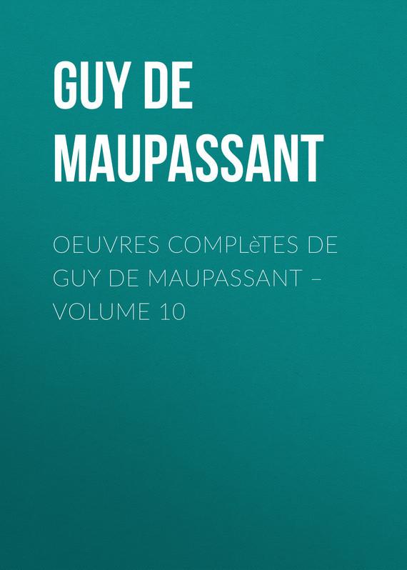 Oeuvres compl?tes de Guy de Maupassant – volume 10