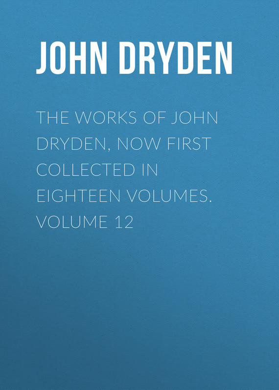John Dryden The Works of John Dryden, now first collected in eighteen volumes. Volume 12 collected works of oscar wilde hb